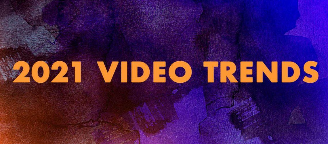 2021 Video Trends